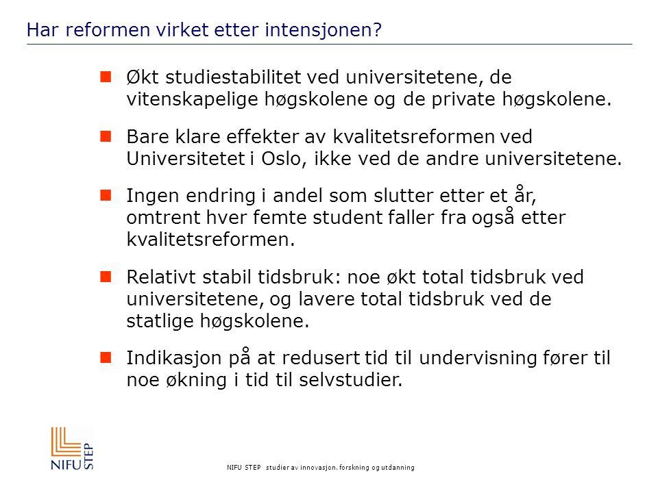 NIFU STEP studier av innovasjon, forskning og utdanning Tre faktorer som skaper økt studiestabilitet 1.Andre studenter som tas opp etter kvalitetsreformen (større seleksjon?) 2.Oppbyggingen av studiene, fastere studieprogram i stedet for byggekloss-system 3.Pedagogiske reformer, mer veiledning og oppfølging og bedre informasjon om de faglige kravene Har kvalitetsreformen bidratt til at det har oppstått learning communities .