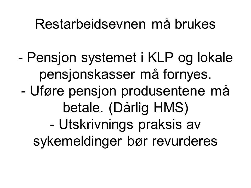 Restarbeidsevnen må brukes - Pensjon systemet i KLP og lokale pensjonskasser må fornyes.