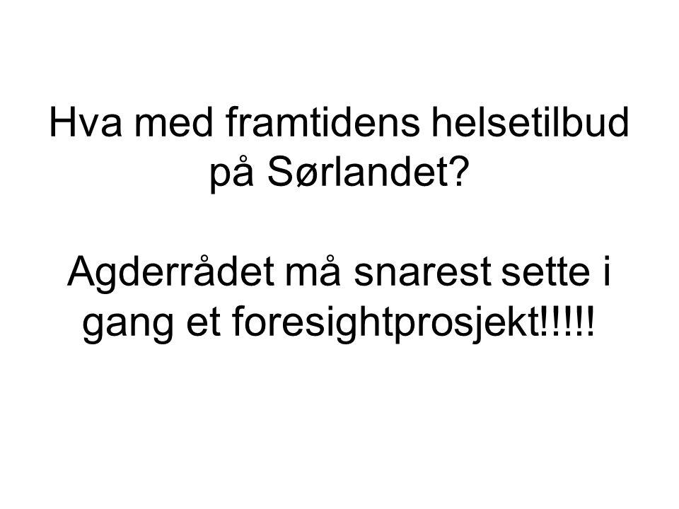 Hva med framtidens helsetilbud på Sørlandet.