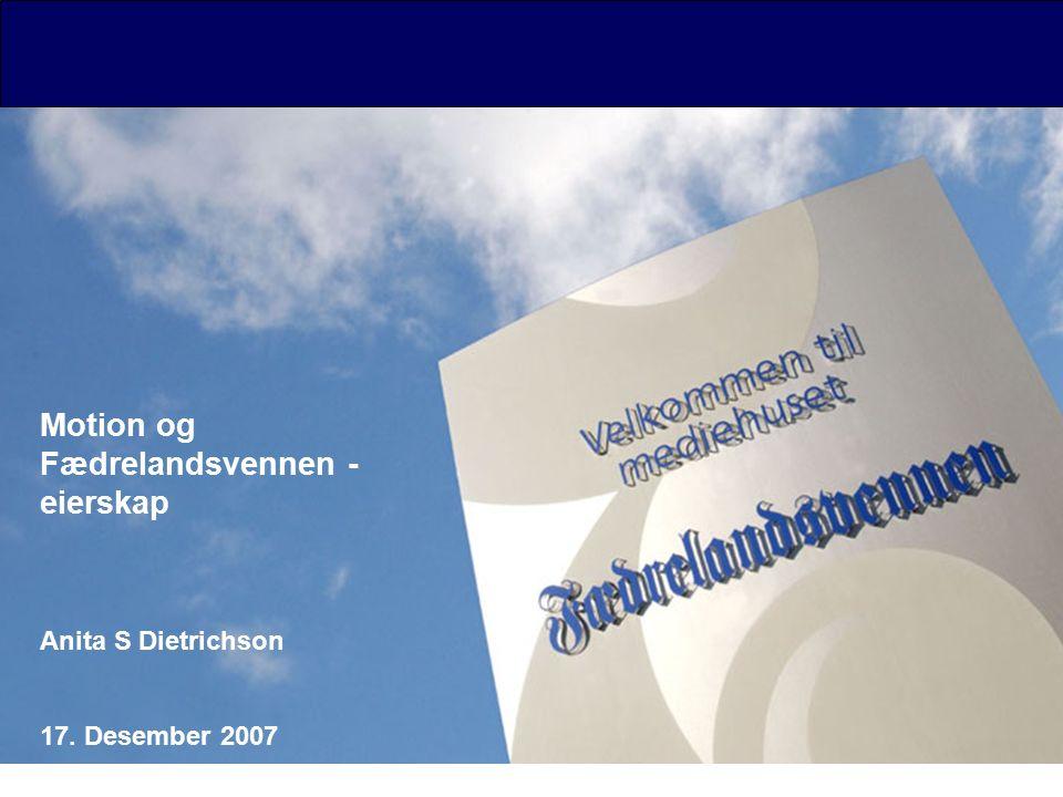 Motion og Fædrelandsvennen - eierskap Anita S Dietrichson 17. Desember 2007