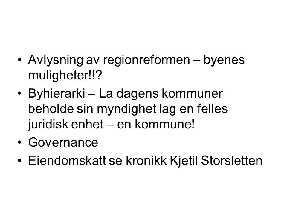 Avlysning av regionreformen – byenes muligheter!!.