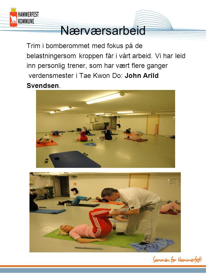 Nærværsarbeid Trim i bomberommet med fokus på de belastningersom kroppen får i vårt arbeid. Vi har leid inn personlig trener, som har vært flere gange