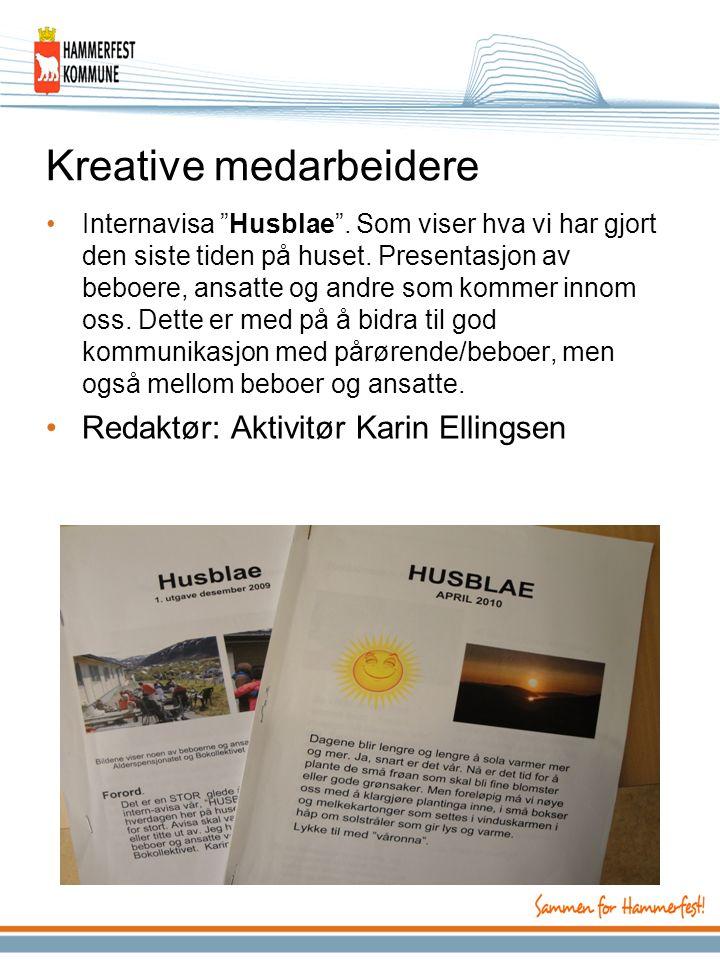 """Kreative medarbeidere Internavisa """"Husblae"""". Som viser hva vi har gjort den siste tiden på huset. Presentasjon av beboere, ansatte og andre som kommer"""
