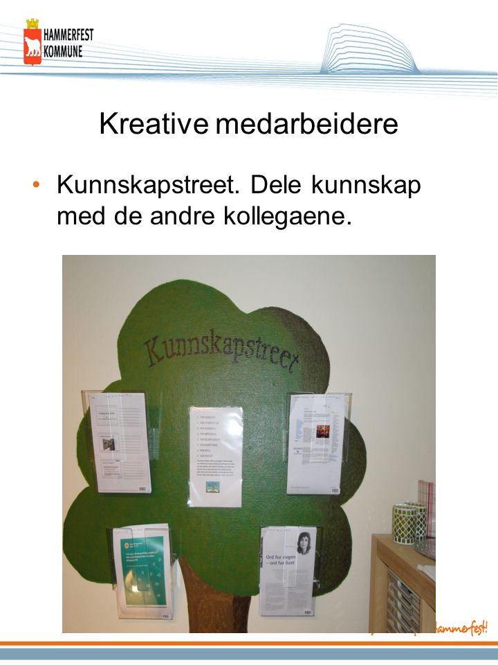 Kreative medarbeidere Kunnskapstreet. Dele kunnskap med de andre kollegaene.