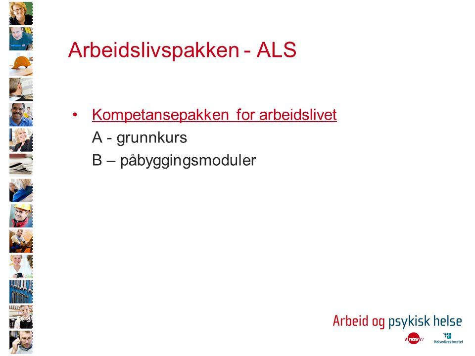 Arbeidslivspakken - ALS Kompetansepakken for arbeidslivet A - grunnkurs B – påbyggingsmoduler