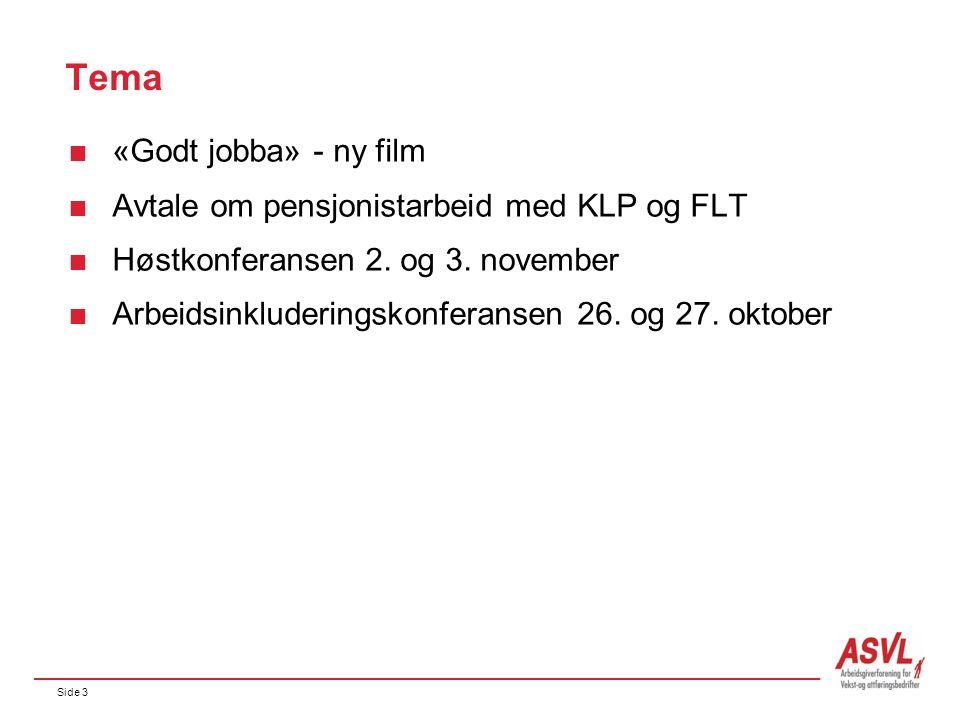 Side 3 Tema  «Godt jobba» - ny film  Avtale om pensjonistarbeid med KLP og FLT  Høstkonferansen 2. og 3. november  Arbeidsinkluderingskonferansen