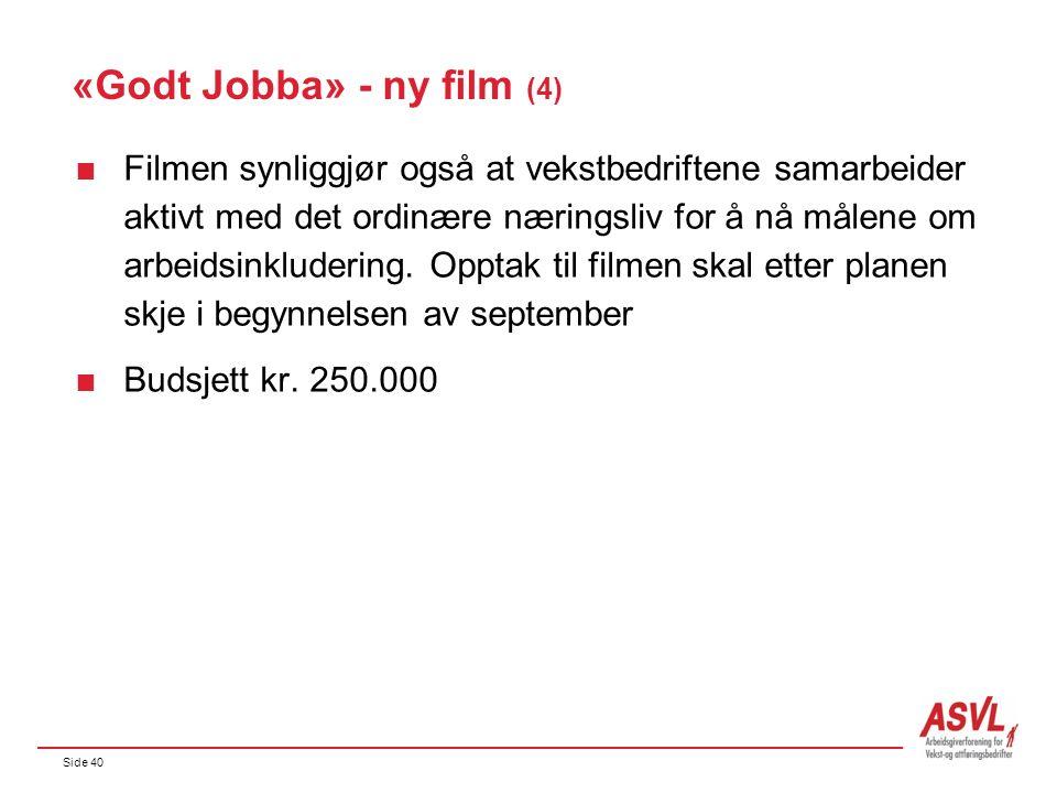 Side 40 «Godt Jobba» - ny film (4)  Filmen synliggjør også at vekstbedriftene samarbeider aktivt med det ordinære næringsliv for å nå målene om arbeidsinkludering.