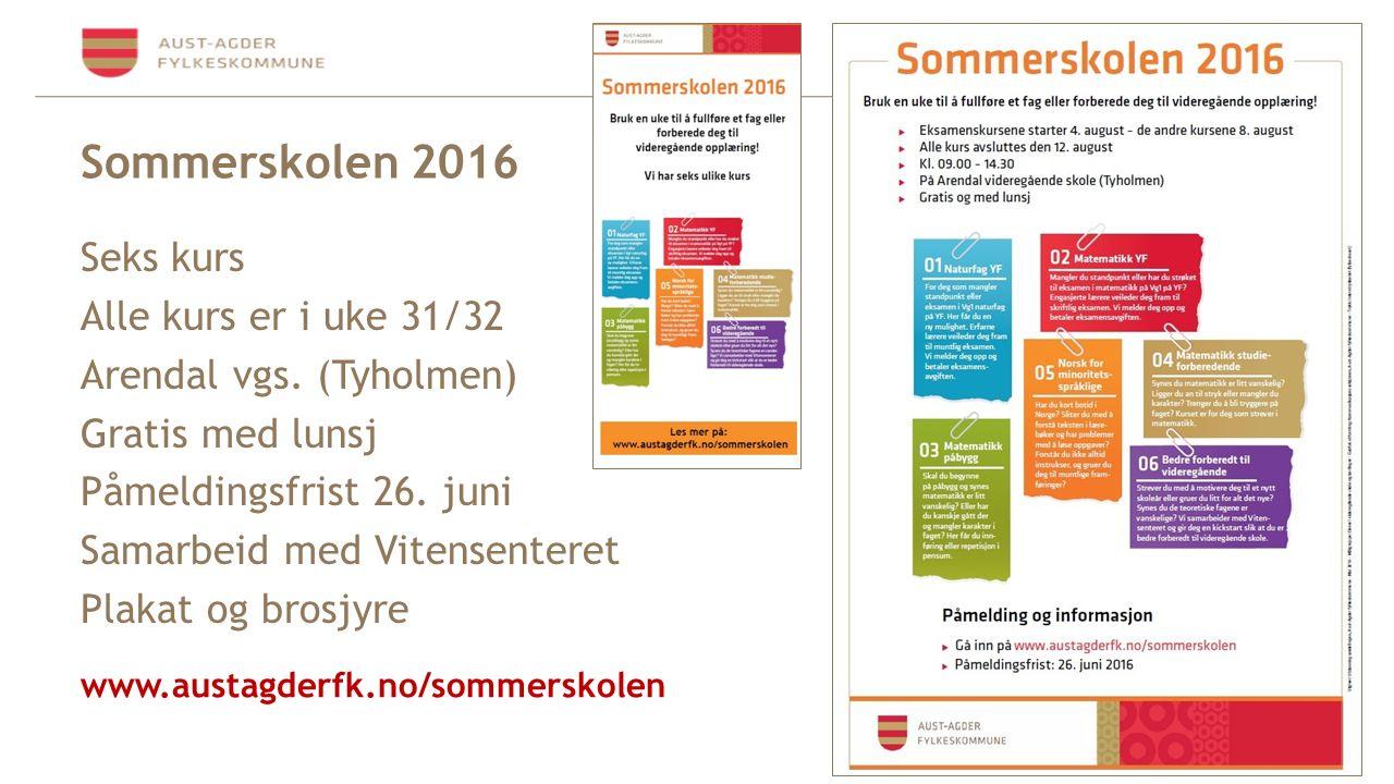 Sommerskolen 2016 Seks kurs Alle kurs er i uke 31/32 Arendal vgs.