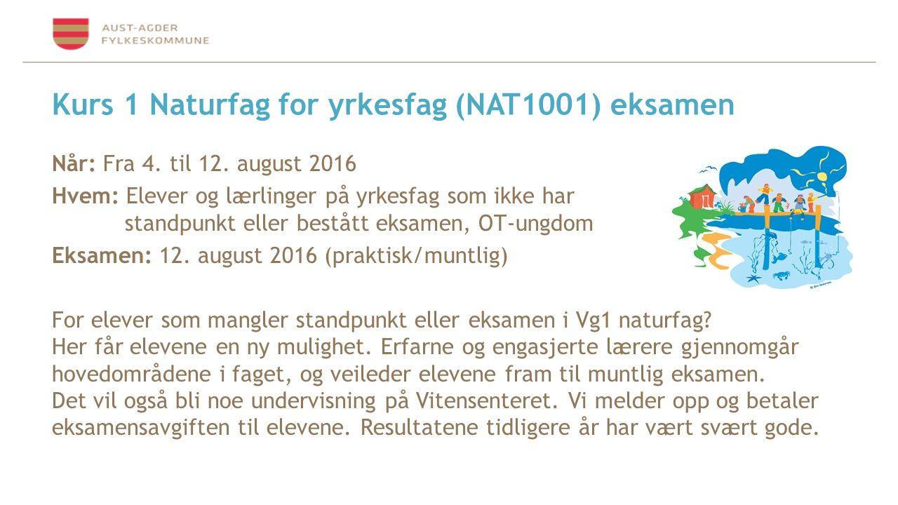 Kurs 1 Naturfag for yrkesfag (NAT1001) eksamen Når: Fra 4.