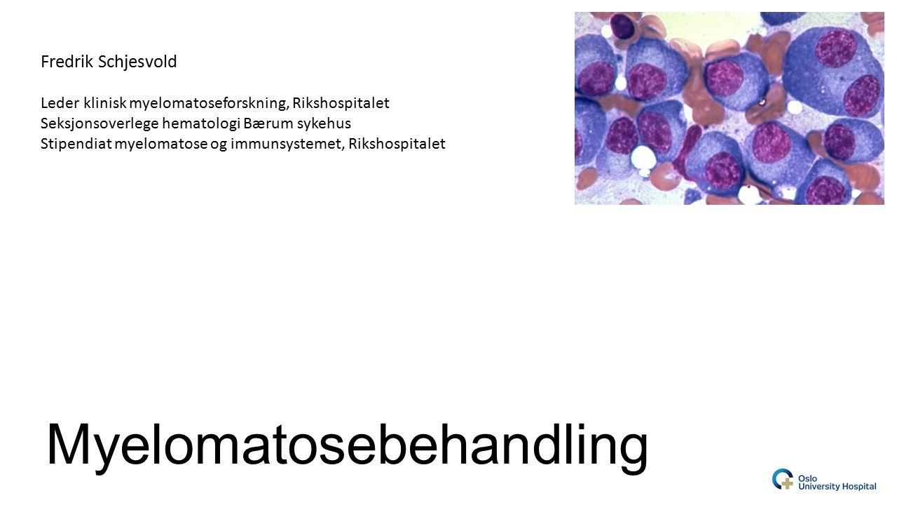 Myelomatosebehandling Fredrik Schjesvold Leder klinisk myelomatoseforskning, Rikshospitalet Seksjonsoverlege hematologi Bærum sykehus Stipendiat myelomatose og immunsystemet, Rikshospitalet