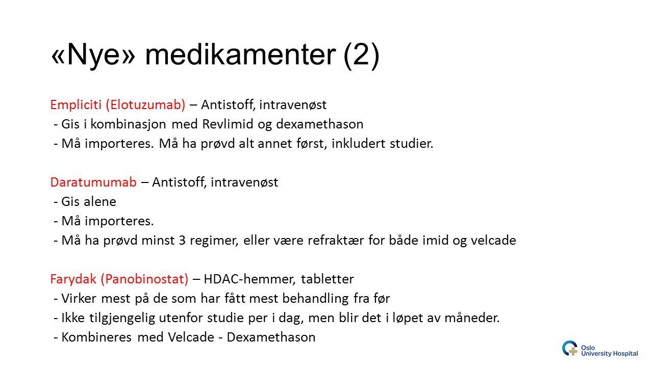 «Nye» medikamenter (2) Empliciti (Elotuzumab) – Antistoff, intravenøst - Gis i kombinasjon med Revlimid og dexamethason - Må importeres.