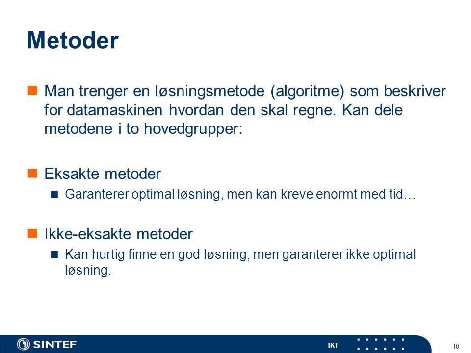 IKT Metoder Man trenger en løsningsmetode (algoritme) som beskriver for datamaskinen hvordan den skal regne.