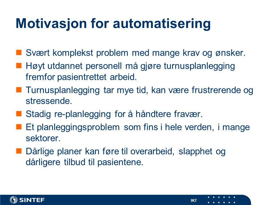 IKT Fordeler ved automatisering Kan automatisk sikre lovlige turnusplaner.