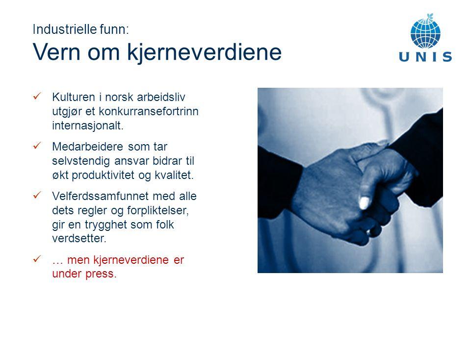 Industrielle funn: Vern om kjerneverdiene Kulturen i norsk arbeidsliv utgjør et konkurransefortrinn internasjonalt.