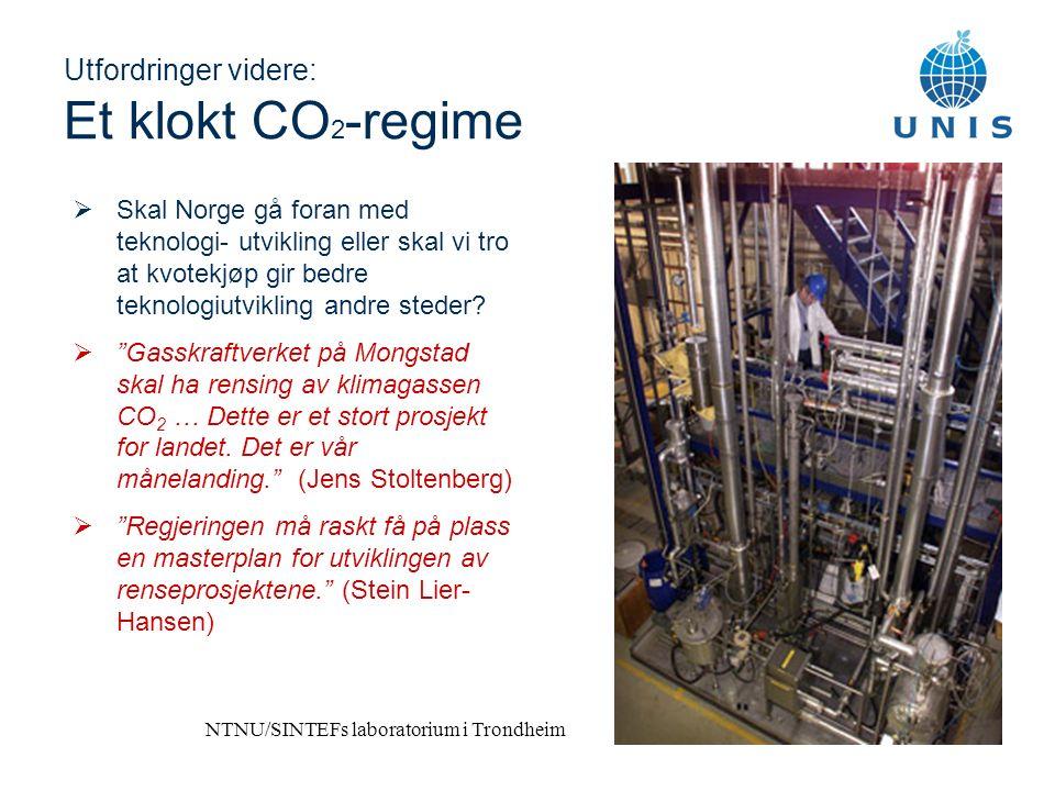 Utfordringer videre: Et klokt CO 2 -regime  Skal Norge gå foran med teknologi- utvikling eller skal vi tro at kvotekjøp gir bedre teknologiutvikling andre steder.