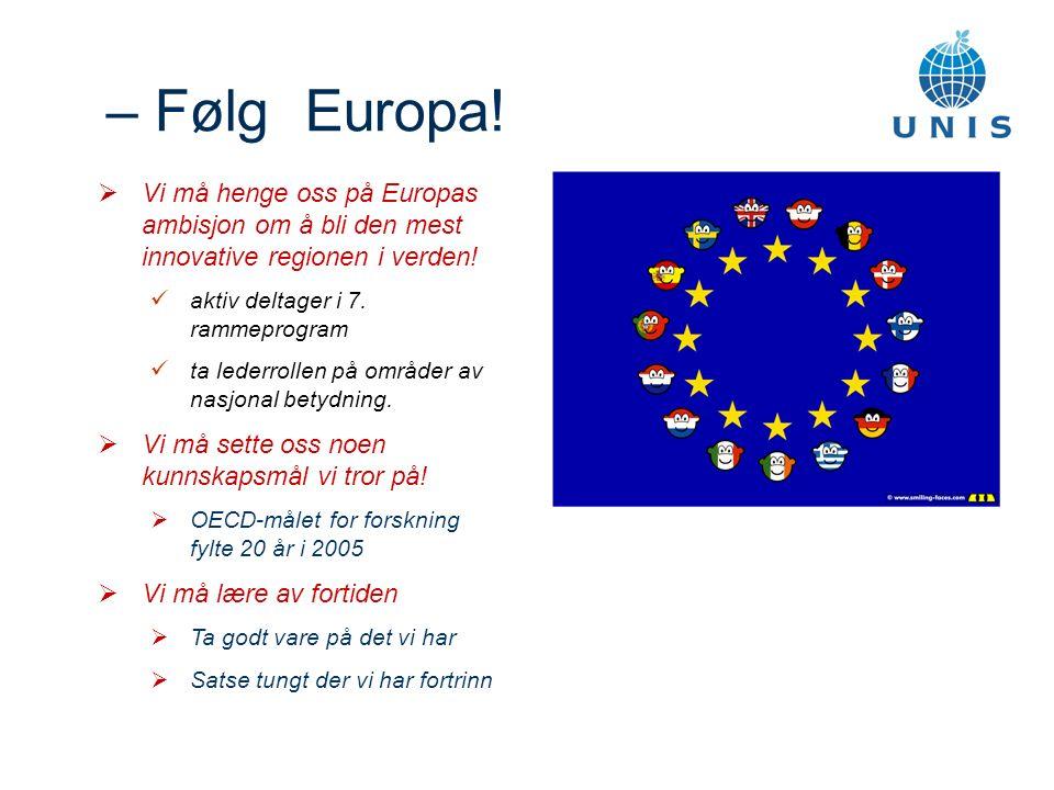  Vi må henge oss på Europas ambisjon om å bli den mest innovative regionen i verden.