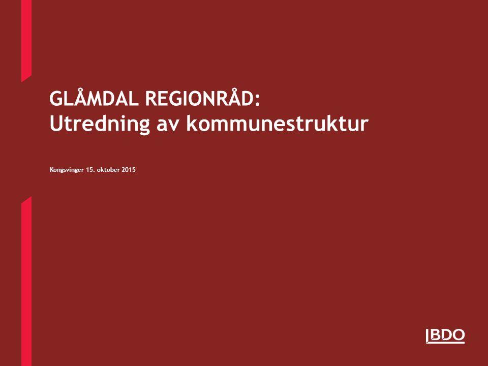 GLÅMDAL REGIONRÅD: Utredning av kommunestruktur Kongsvinger 15. oktober 2015