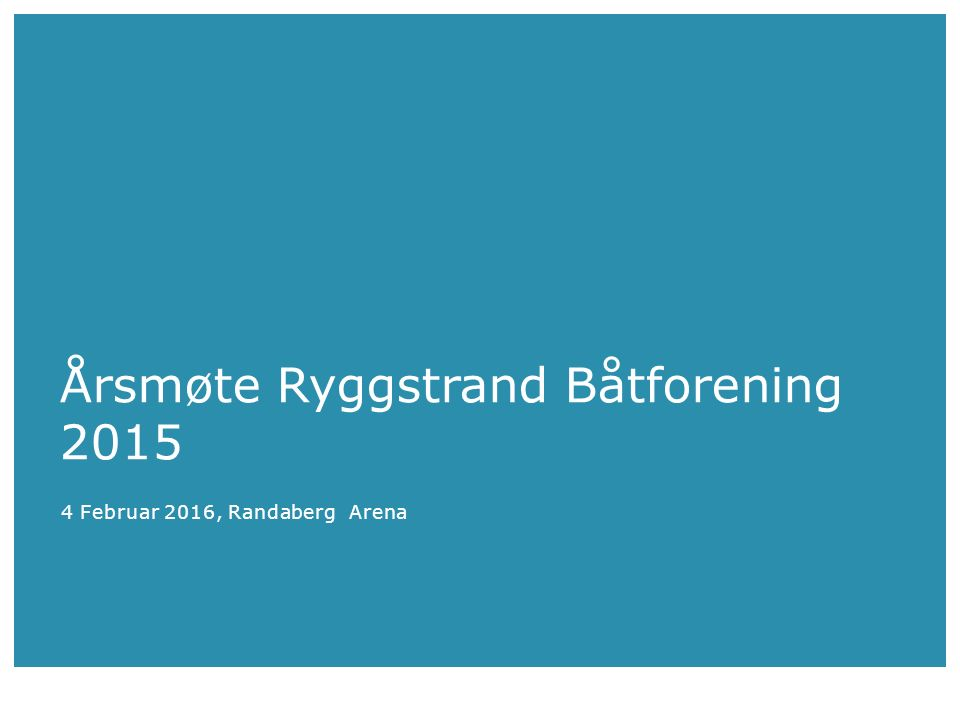 Årsmøte Ryggstrand Båtforening 2015 4 Februar 2016, Randaberg Arena