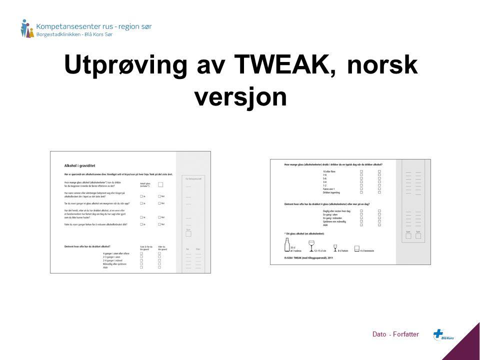 Utprøving av TWEAK, norsk versjon Dato - Forfatter