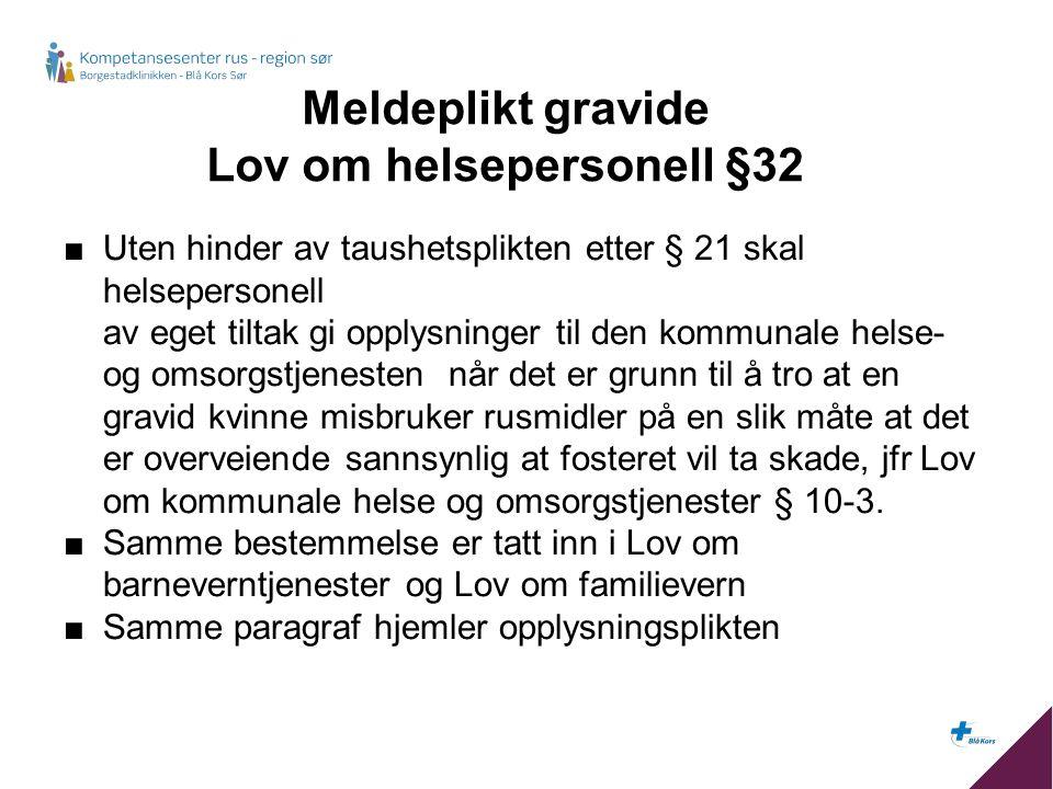 Meldeplikt gravide Lov om helsepersonell §32 ■Uten hinder av taushetsplikten etter § 21 skal helsepersonell av eget tiltak gi opplysninger til den kom