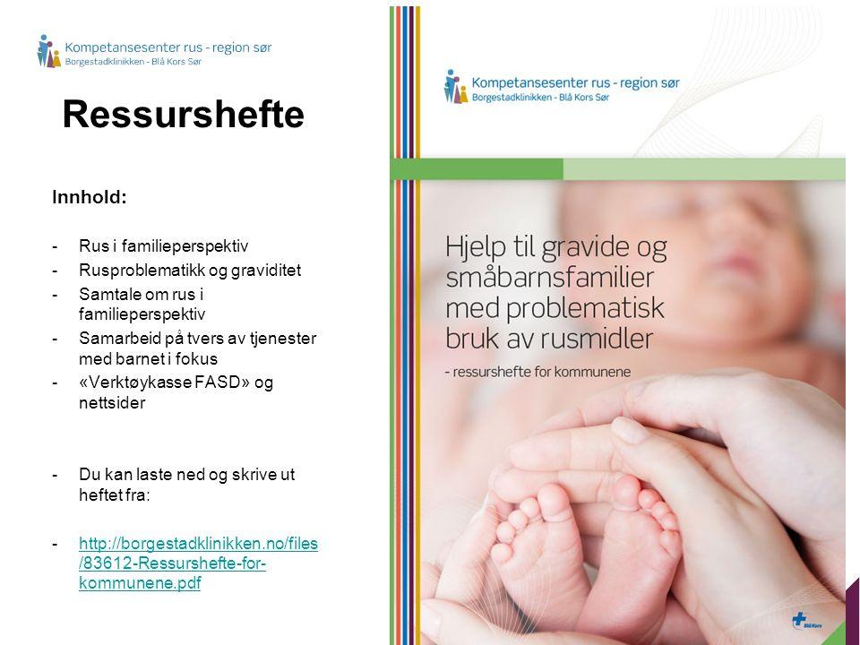 Ressurshefte Innhold: -Rus i familieperspektiv -Rusproblematikk og graviditet -Samtale om rus i familieperspektiv -Samarbeid på tvers av tjenester med