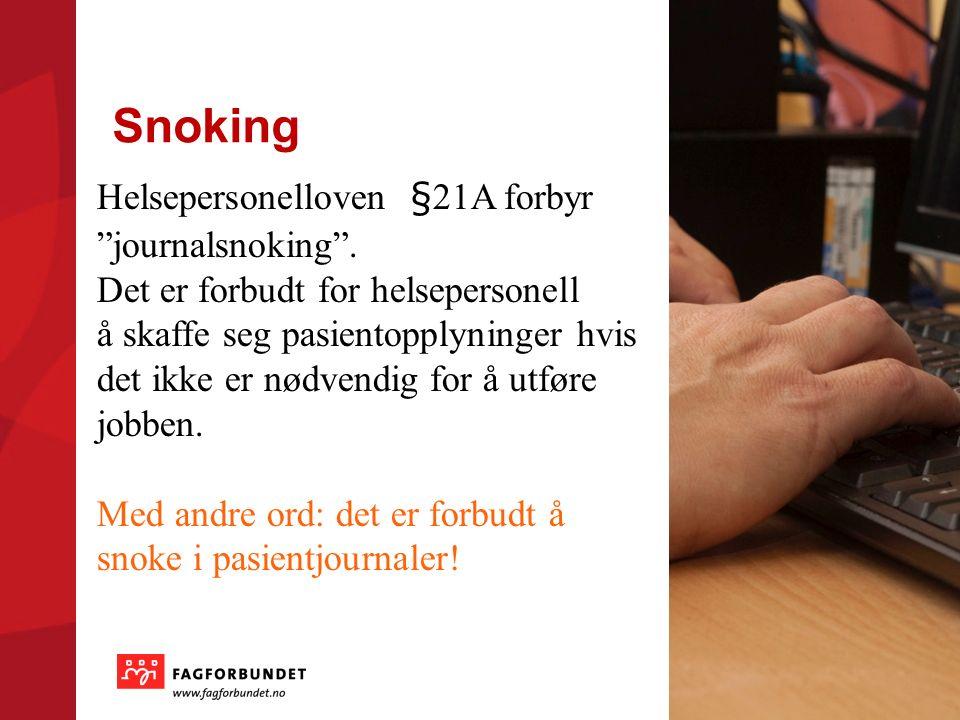 Snoking Helsepersonelloven §21A forbyr journalsnoking .
