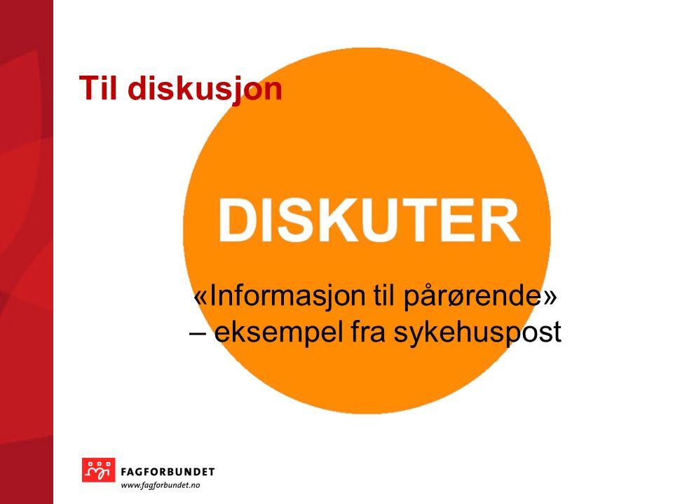 Til diskusjon «Informasjon til pårørende» – eksempel fra sykehuspost
