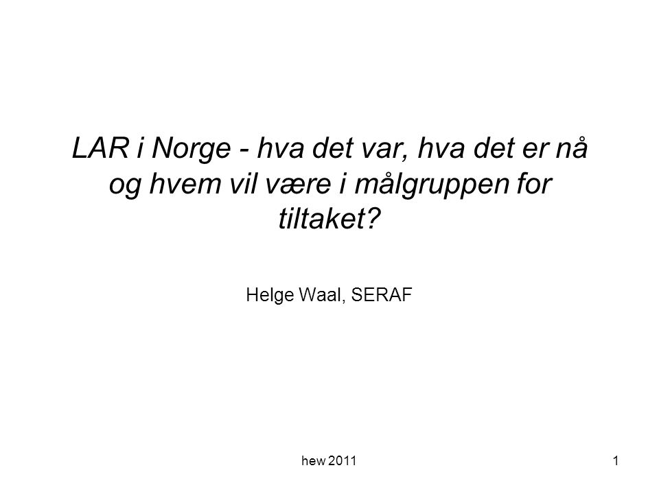 LAR i Norge - hva det var, hva det er nå og hvem vil være i målgruppen for tiltaket.