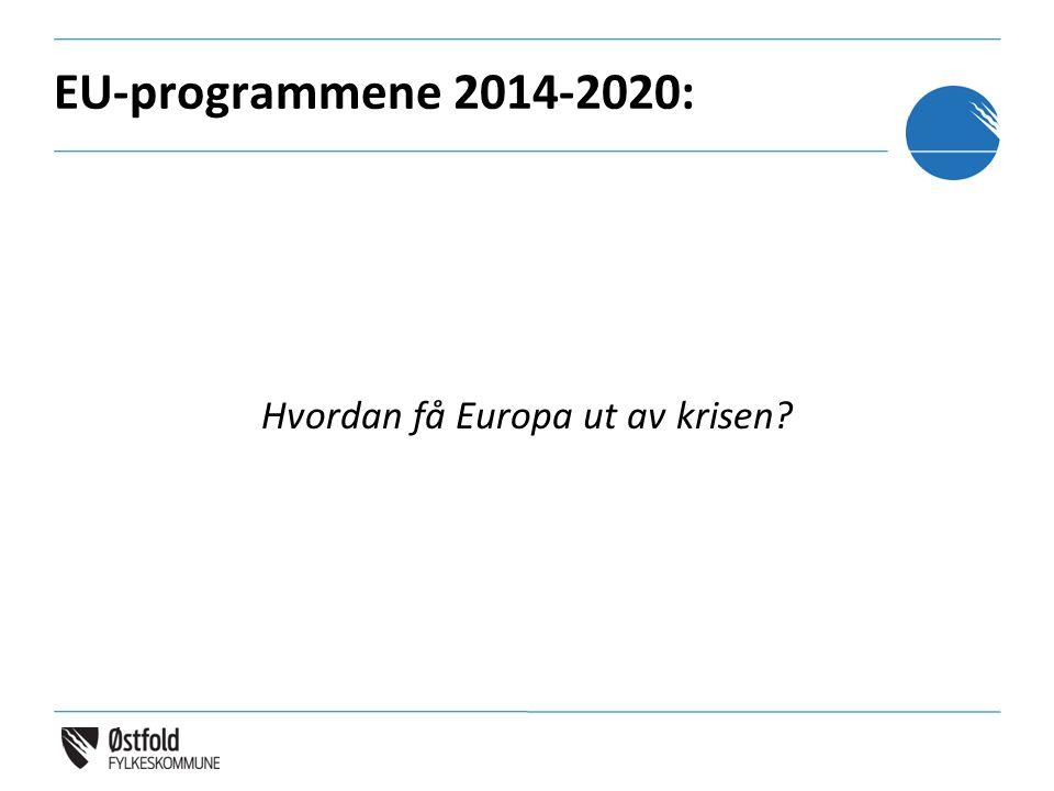 EU-programmene 2014-2020: Hvordan få Europa ut av krisen?