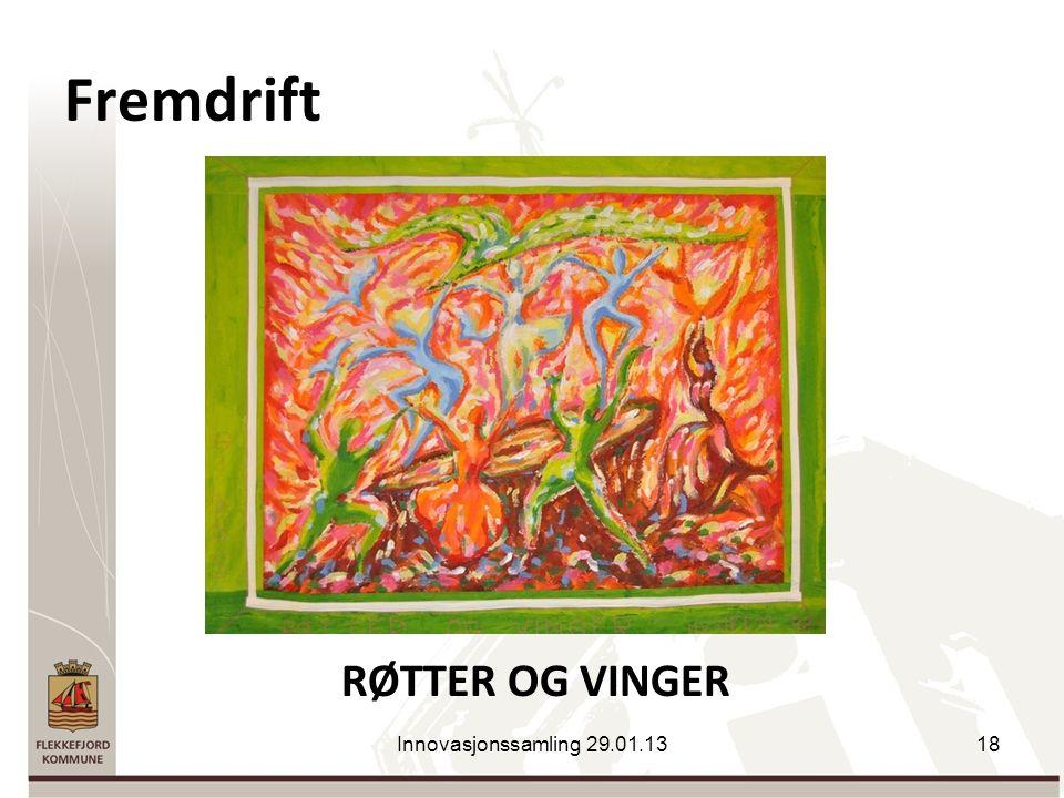 Fremdrift RØTTER OG VINGER Innovasjonssamling 29.01.1318