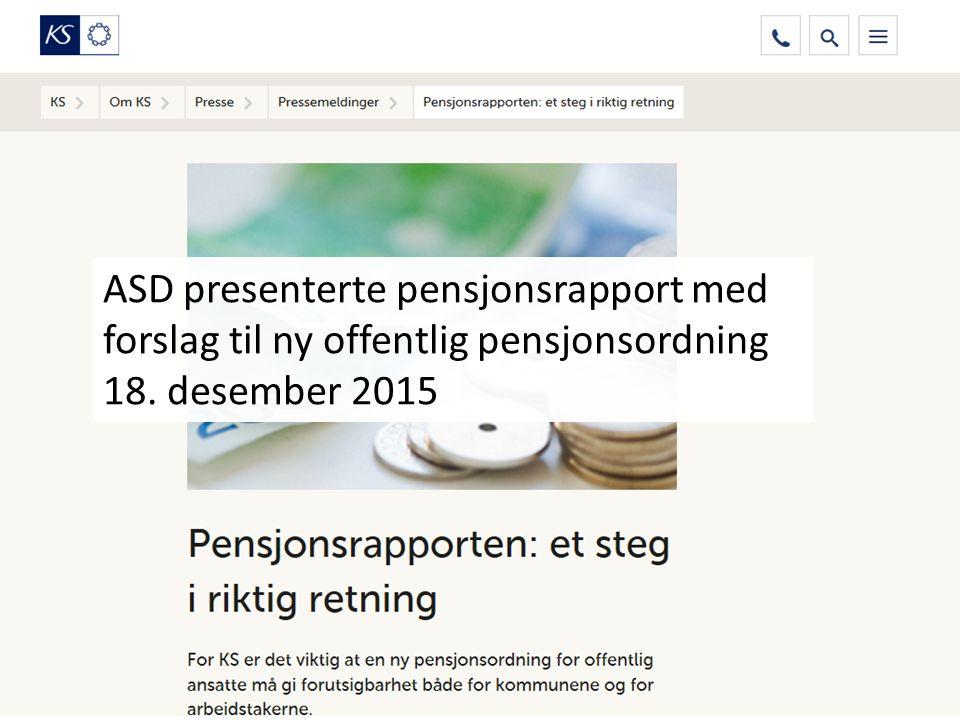 ASD rapporten ASD presenterte pensjonsrapport med forslag til ny offentlig pensjonsordning 18.