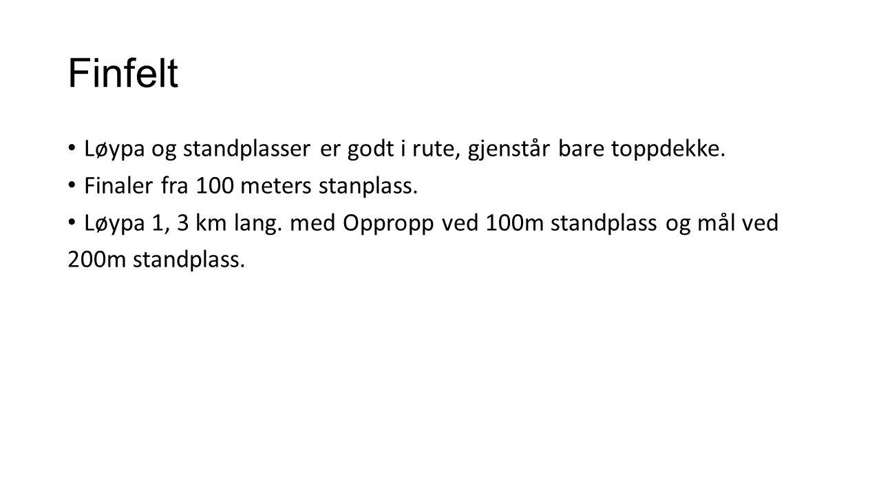 Finfelt Løypa og standplasser er godt i rute, gjenstår bare toppdekke. Finaler fra 100 meters stanplass. Løypa 1, 3 km lang. med Oppropp ved 100m stan