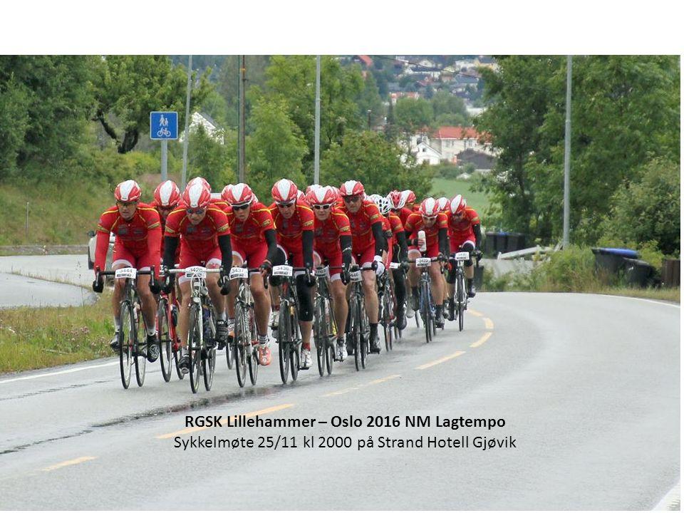 RGSK Lillehammer – Oslo 2016 NM Lagtempo Sykkelmøte 25/11 kl 2000 på Strand Hotell Gjøvik