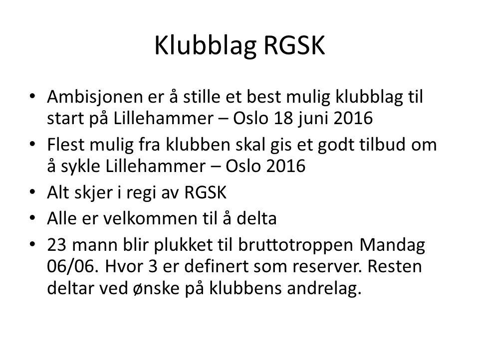 Klubblag RGSK Ambisjonen er å stille et best mulig klubblag til start på Lillehammer – Oslo 18 juni 2016 Flest mulig fra klubben skal gis et godt tilb