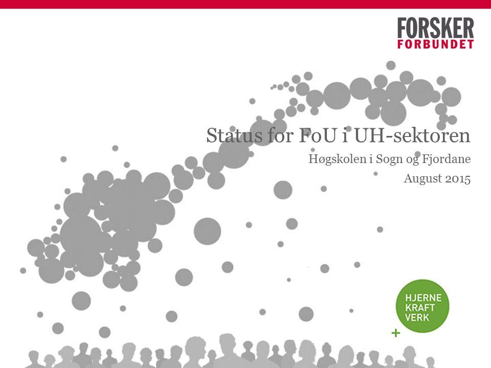 Status for FoU i UH-sektoren Høgskolen i Sogn og Fjordane August 2015