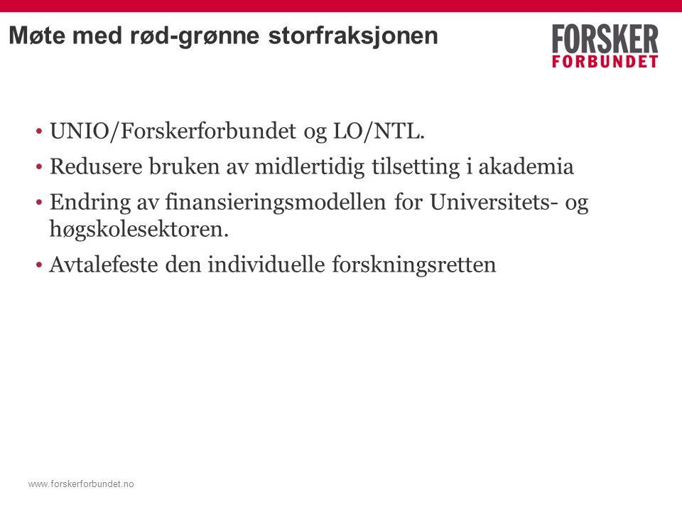 www.forskerforbundet.no Møte med rød-grønne storfraksjonen UNIO/Forskerforbundet og LO/NTL.