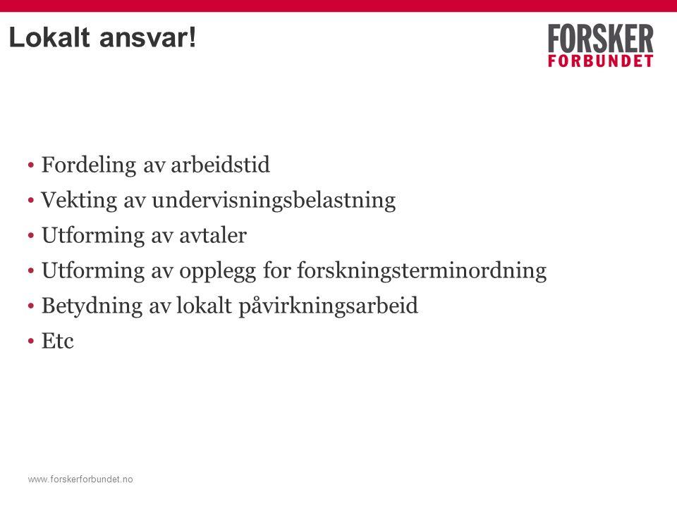 www.forskerforbundet.no Hva vet vi - dokumentasjonen Tid til FoU blant ansatte i UH-sektoren www.forskerforbundet.no