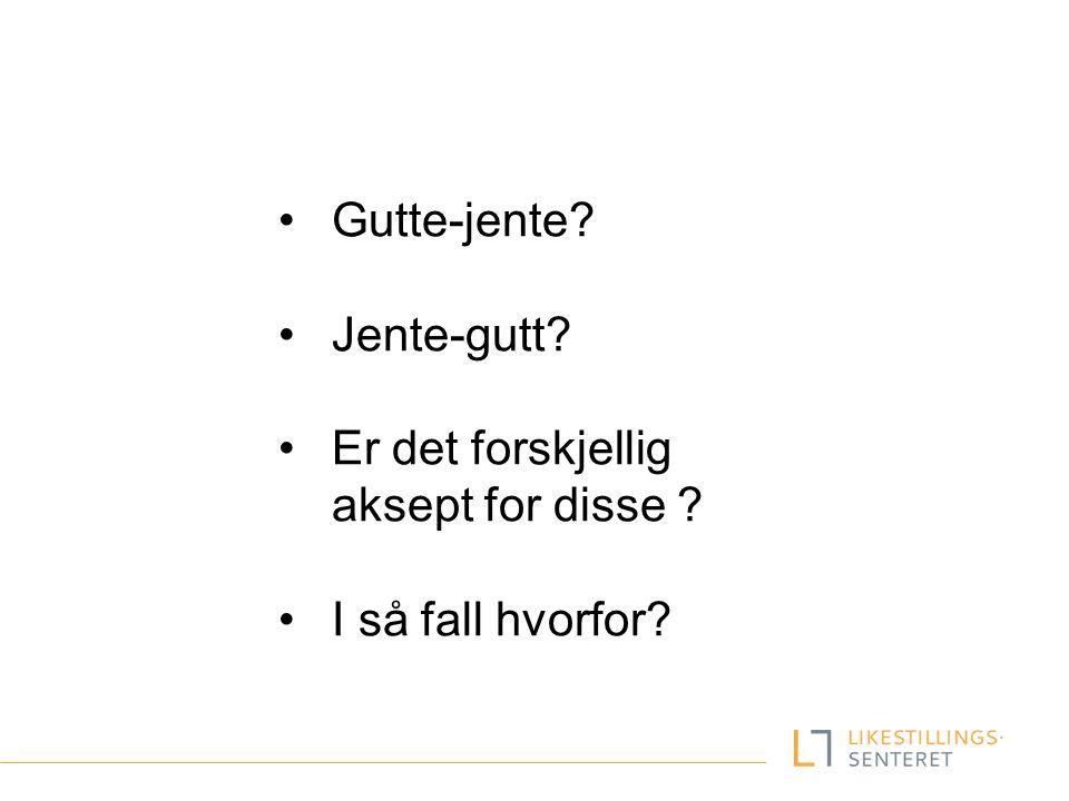 Likestilling - systematiske forskjeller i samfunnet  Gutter Flest spes.