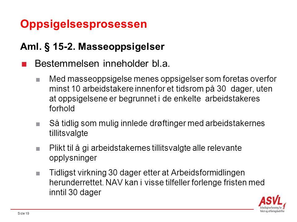 Side 19 Oppsigelsesprosessen Aml. § 15-2. Masseoppsigelser  Bestemmelsen inneholder bl.a.