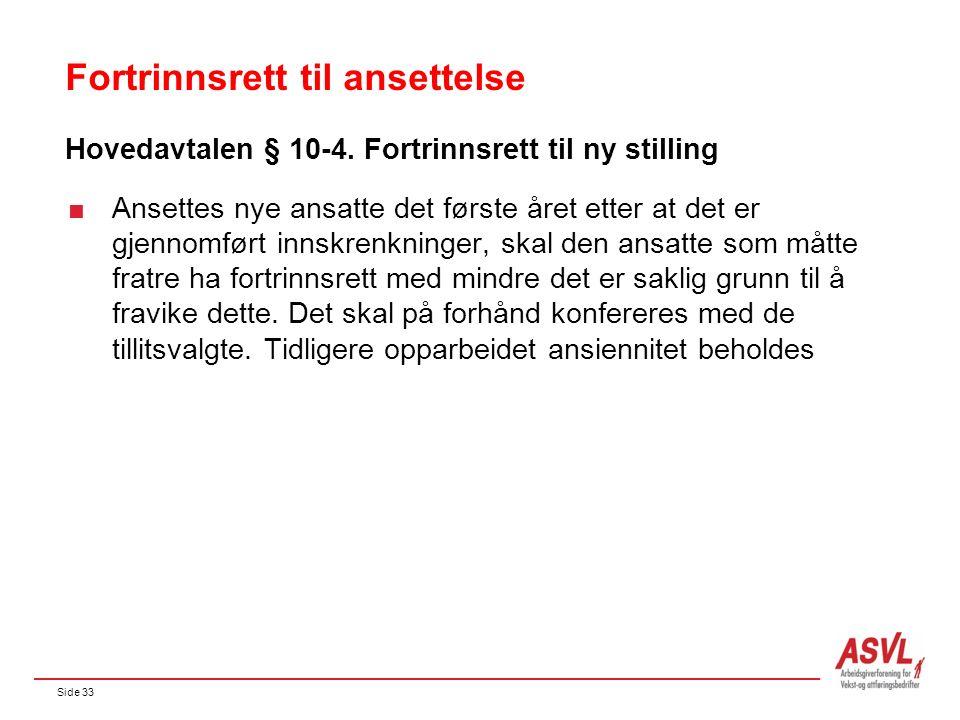 Side 33 Fortrinnsrett til ansettelse Hovedavtalen § 10-4.