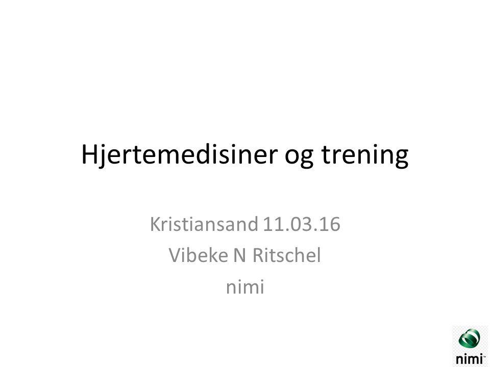 Hjertemedisiner og trening Kristiansand 11.03.16 Vibeke N Ritschel nimi
