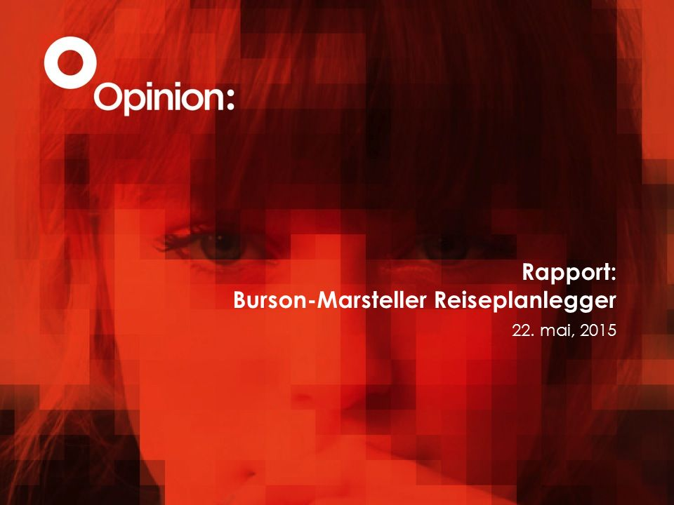 Rapport: Burson-Marsteller Reiseplanlegger 22. mai, 2015