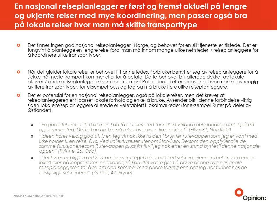 INNSIKT SOM BRINGER DEG VIDERE En nasjonal reiseplanlegger er først og fremst aktuell på lengre og ukjente reiser med mye koordinering, men passer også bra på lokale reiser hvor man må skifte transporttype Det finnes ingen god nasjonal reiseplanlegger i Norge, og behovet for en slik tjeneste er tilstede.