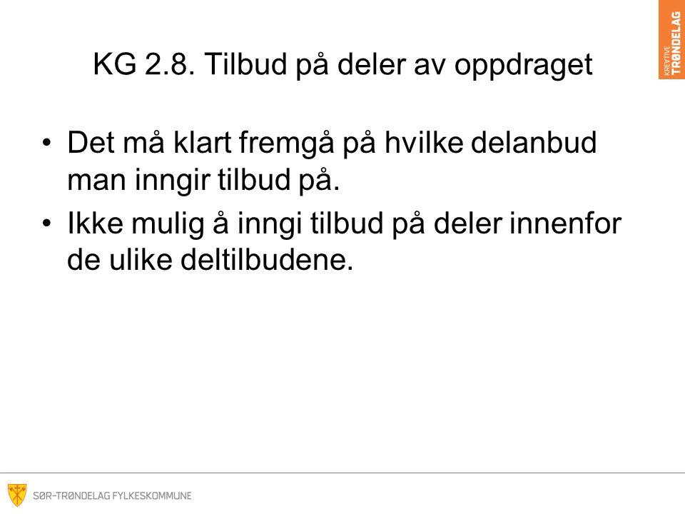 KG 2.8. Tilbud på deler av oppdraget Det må klart fremgå på hvilke delanbud man inngir tilbud på.