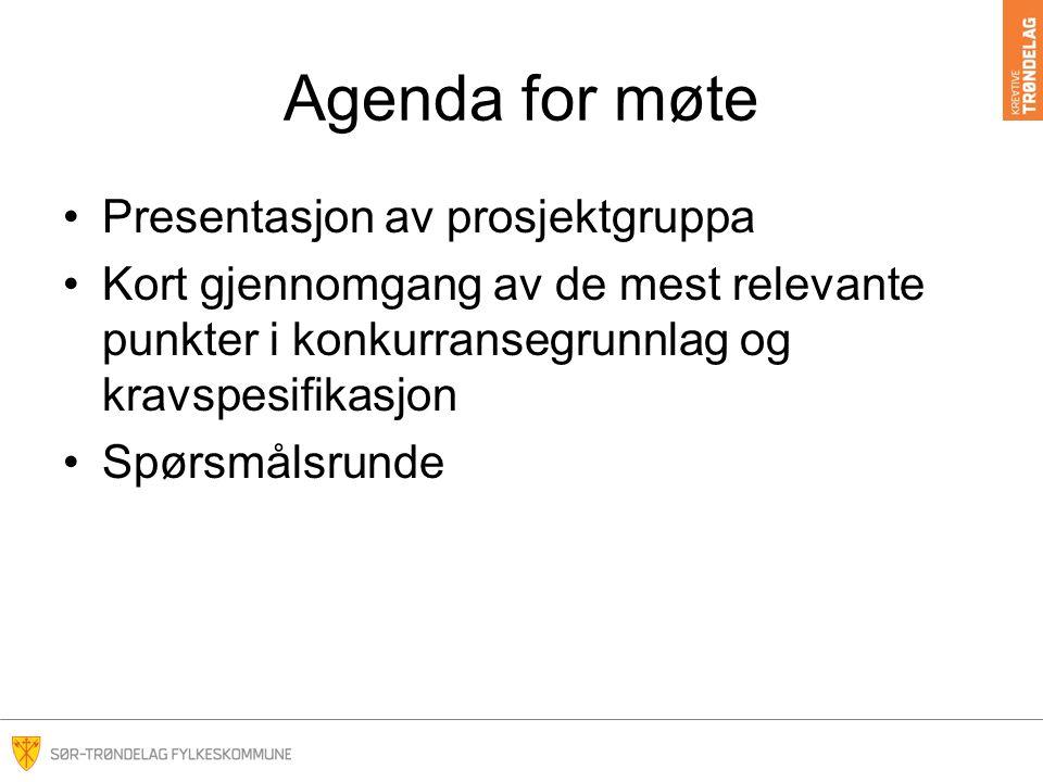 Agenda for møte Presentasjon av prosjektgruppa Kort gjennomgang av de mest relevante punkter i konkurransegrunnlag og kravspesifikasjon Spørsmålsrunde