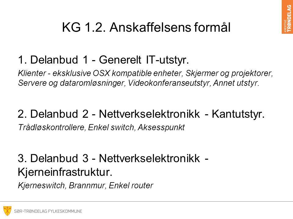 KG 1.2. Anskaffelsens formål 1. Delanbud 1 - Generelt IT-utstyr.