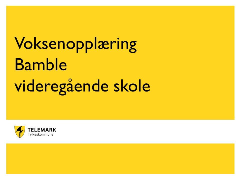 www.telemark.no Voksenopplæring Bamble videregående skole