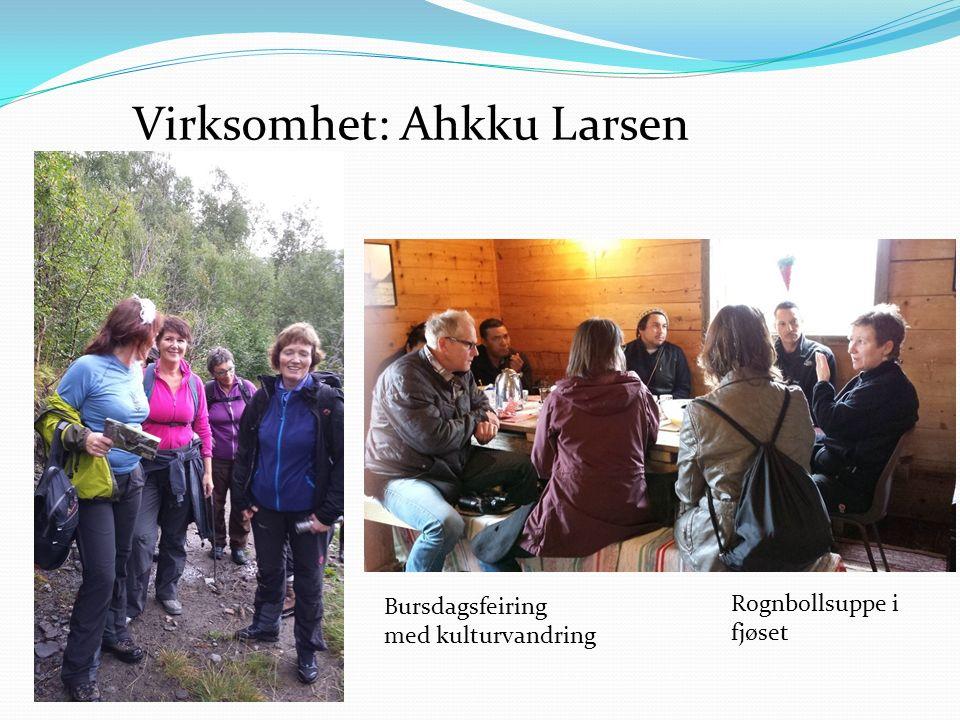 Rognbollsuppe i fjøset Bursdagsfeiring med kulturvandring Virksomhet: Ahkku Larsen