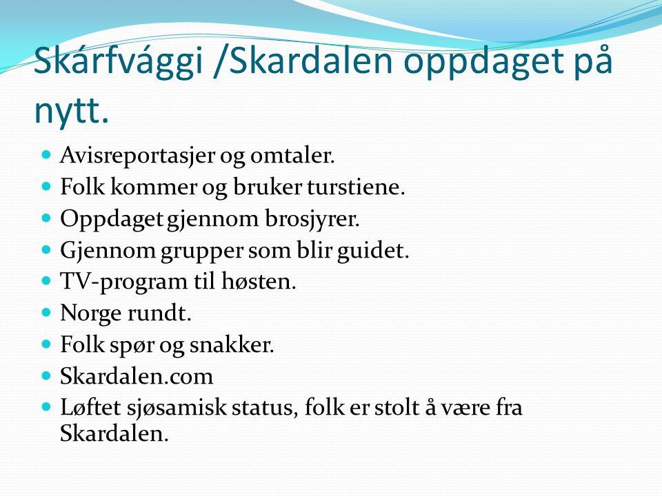 Skárfvággi /Skardalen oppdaget på nytt.Avisreportasjer og omtaler.