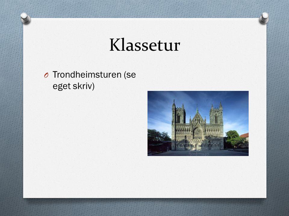 Klassetur O Trondheimsturen (se eget skriv)